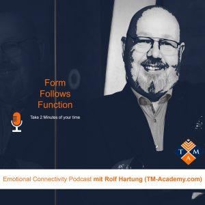 Form follows function oder Verhalten folgt Überzeugung