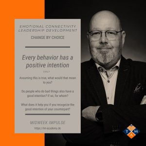Every behavior has a positive intention